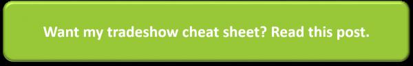 Tradeshow cheat sheet tips