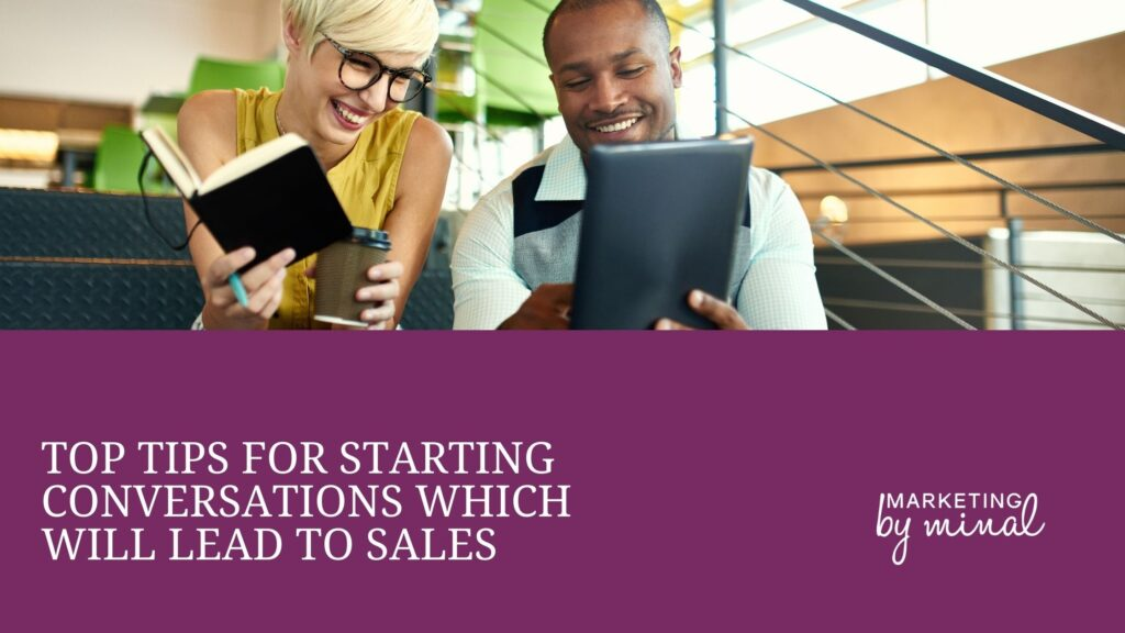 Top tips for starting conversations which will lead to sales