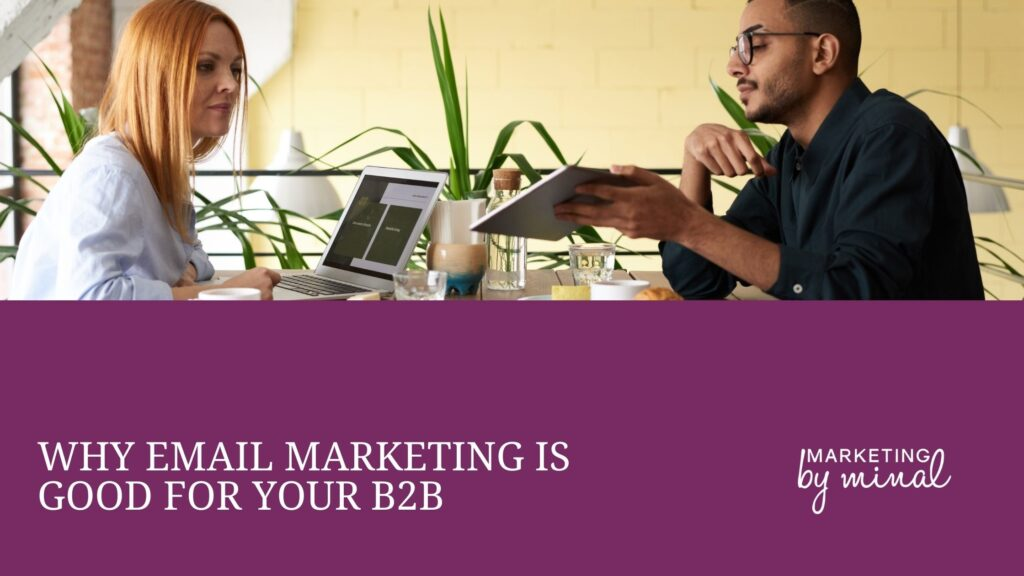 Why email marketing is good for your B2B